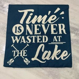 """Time is NEVER wasted at the Lake Pillow Cover 17"""""""